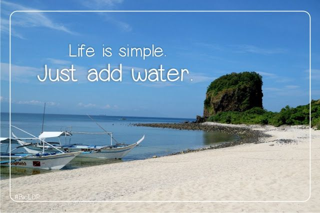 Life Is Simple Just Add Water Sepoc Island Batangas Philippines Quotes Inspirational Phrases Island Life