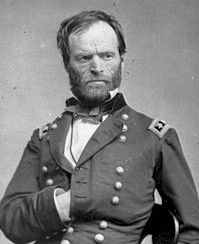 "General William T. Sherman ""Cump"" - one of the great Generals of the war. Him and Grant forged a friendship in the unlikeliest of times. Sherman was the first general to practice ""total war"", meaning property and people in the opposing nation were not immune to the horrors of war"