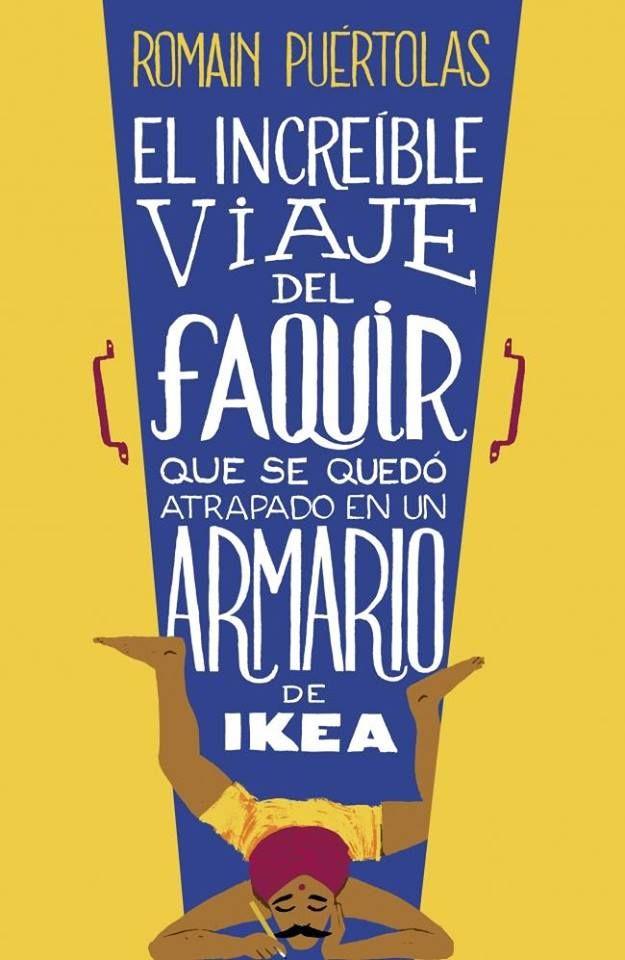 El increíble viaje del faquir que se quedó atrapado en un armario de Ikea, de Román Puertolas. #DiaDelLibro #SantJordi