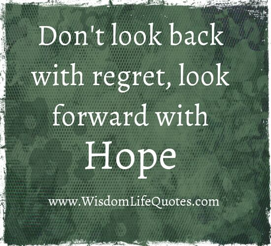 Don T Regret Anything In Life Quotes: 23 Best DON'T LOOK BACK Quotes Images On Pinterest