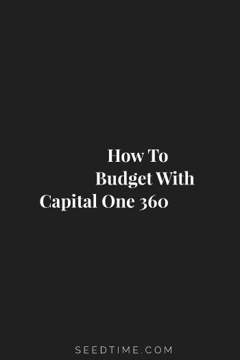 How to budget with Capital One 360 (Formerly ING Direct)