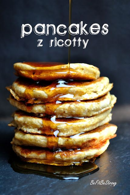 Just Be Fit Be Strong!: Puszyste pancakes z ricotty