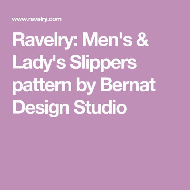 Ravelry: Men's & Lady's Slippers pattern by Bernat Design Studio