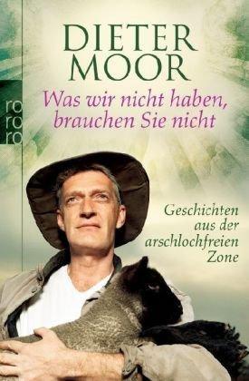 Was wir nicht haben, brauchen Sie nicht by Dieter Moor, BookLikes.com #books