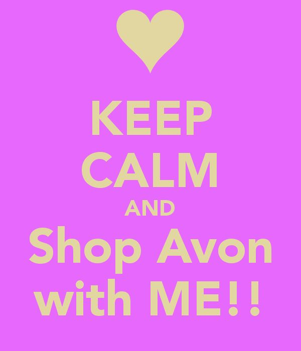 KEEP CALM AND Shop Avon with ME!! www.youravon.com/lalbrecht