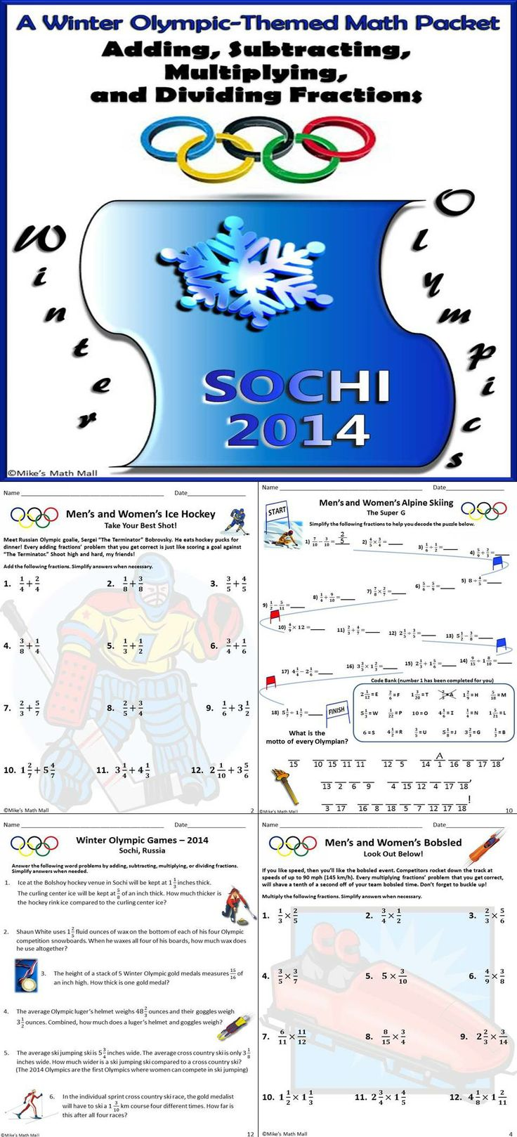 "This is a Winter Olympic-themed ""operations with fractions"" packet. The packet includes adding, subtracting, multiplying, and dividing fractions with a fun coded puzzle and a page of word problems full of interesting Sochi Olympic facts. Your kids will love this review pack! Mike's Math Mall - $"