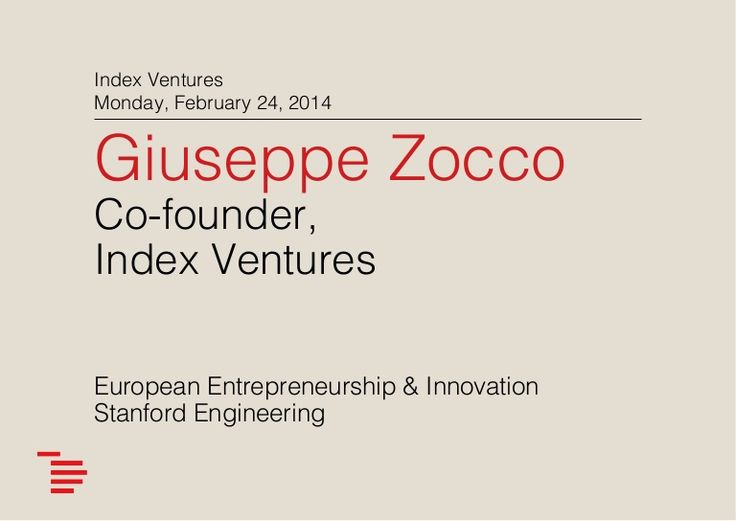 Giuseppe Zocco - Index Ventures - Switzerland - Stanford Engineering - Feb 24 2014 by Burton Lee via slideshare