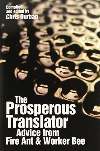 The Prosperous Translator de Chris Durban https://www.amazon.es/dp/0615404030/ref=cm_sw_r_pi_dp_x_-vWjybKZ8YW61
