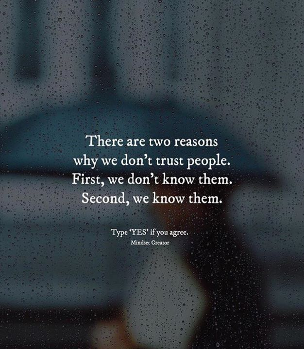 There are two reasons why we dont trust people..