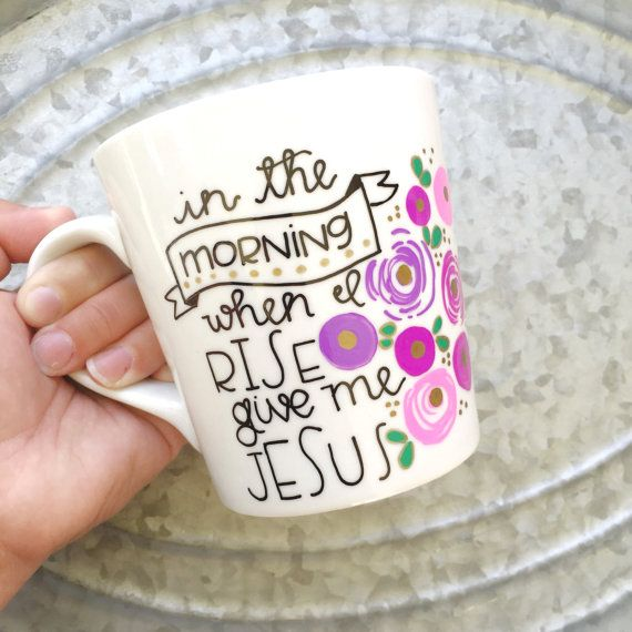 Christian Coffee Mug  When I Rise  In the by MorningSunshineShop