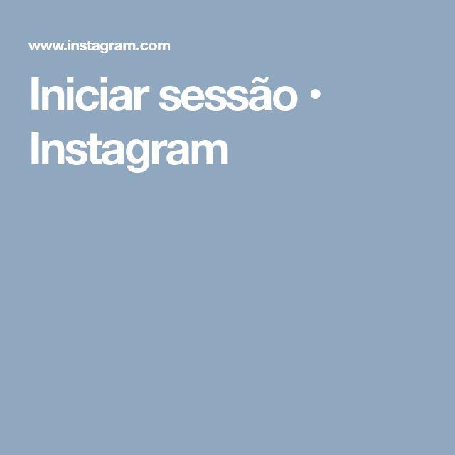 Iniciar sessão • Instagram
