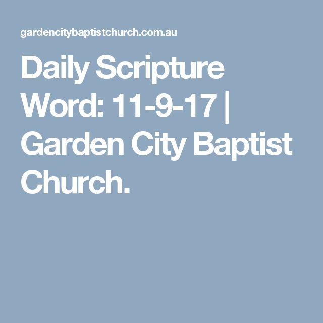 Daily Scripture Word: 11-9-17 | Garden City Baptist Church.