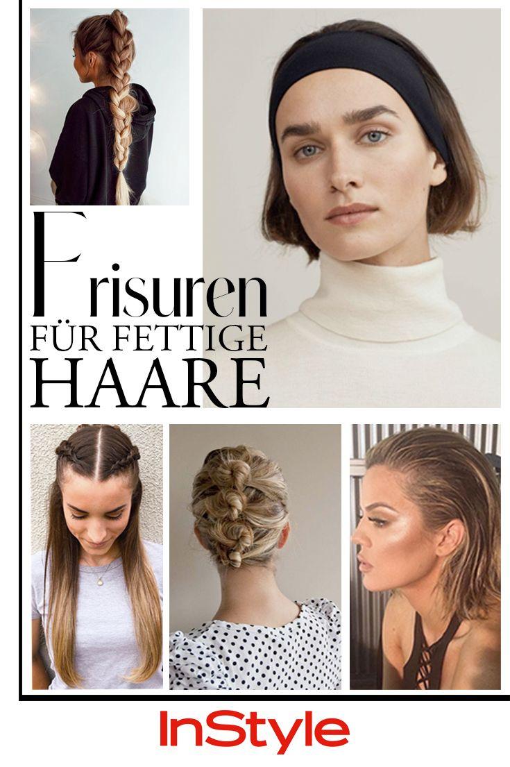 Fettige Haare? Mit Diesen Frisuren Kein Problem Own Pinterest