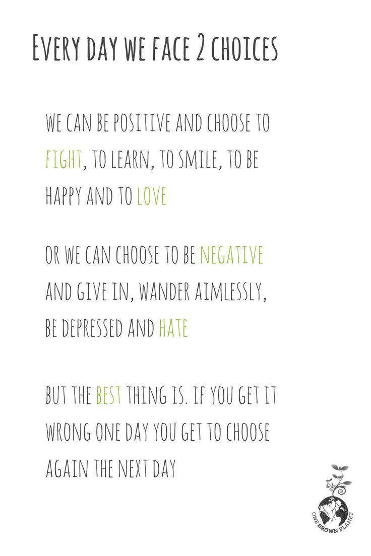 Everyday we get 2 new choices and no-one can take this away from us. What will you choose today? www.onebrownplanet.com