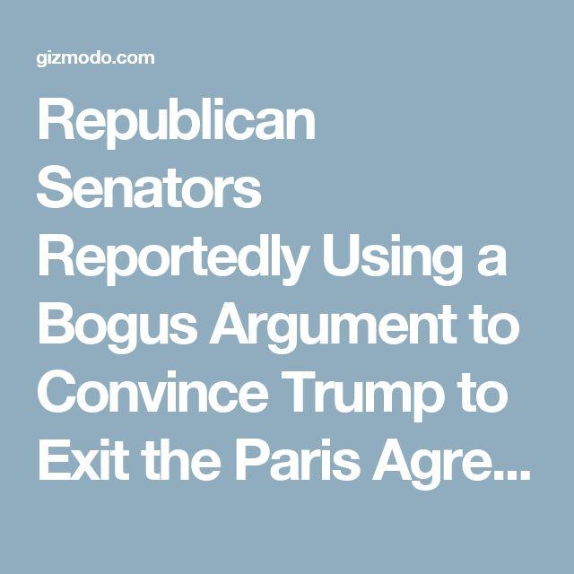 Republican Senators Reportedly Using a Bogus Argument to Convince Trump to Exit the Paris Agreement