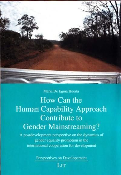 How Can the Human Capability Approach Contribute to Gender Mainstreaming?: A Postdevelopment Perspective on the D...