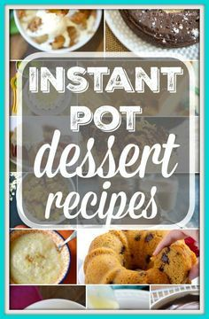 The best Instant Pot dessert recipes you'll find on Pinterest or online! Easy chocolate, fruit and cake recipes for your pressure cooker that you will love! #instantpot #dessert #desserts #pressurecooker #chocolate