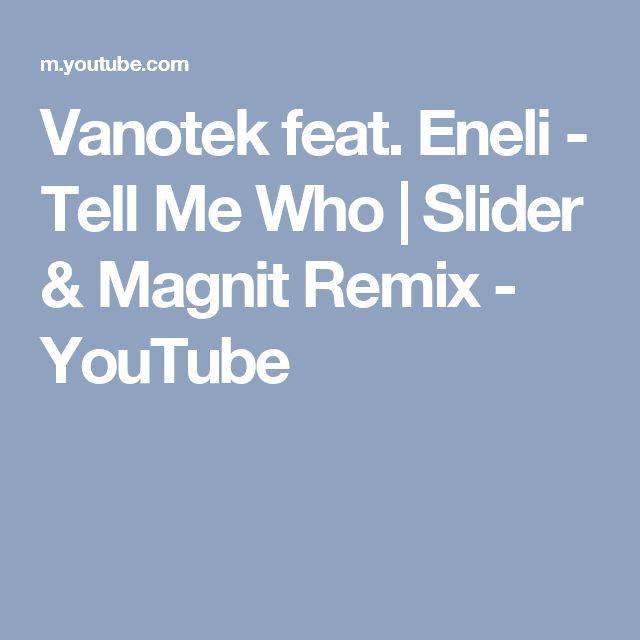 Vanotek feat. Eneli - Tell Me Who | Slider & Magnit Remix - YouTube