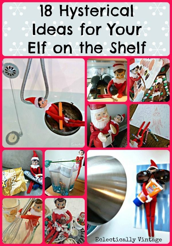 18 Hysterical Ideas for Elf on the Shelf.  You can never have too many elf on the shelf ideas.