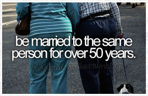 Be married to the same person for over 50 years