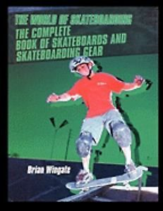 books and magazines: The Complete Book Of Skateboards And Skateboarding Gear By Brian Wingate... -> BUY IT NOW ONLY: $32.58 on eBay!