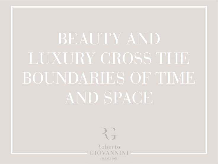 Beauty and luxury cross the boundaries of time and space #RobertoGiovannini