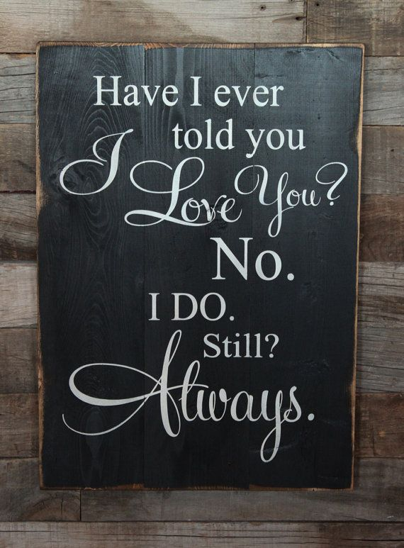 Large Wood Sign Have I Ever Told You I Love You от dustinshelves