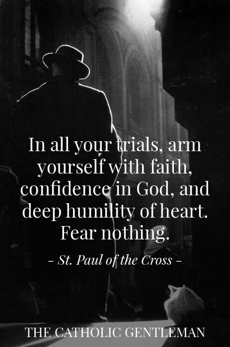 St. Paul of the Cross - Sacrifice, trials, humility, confidence, fear