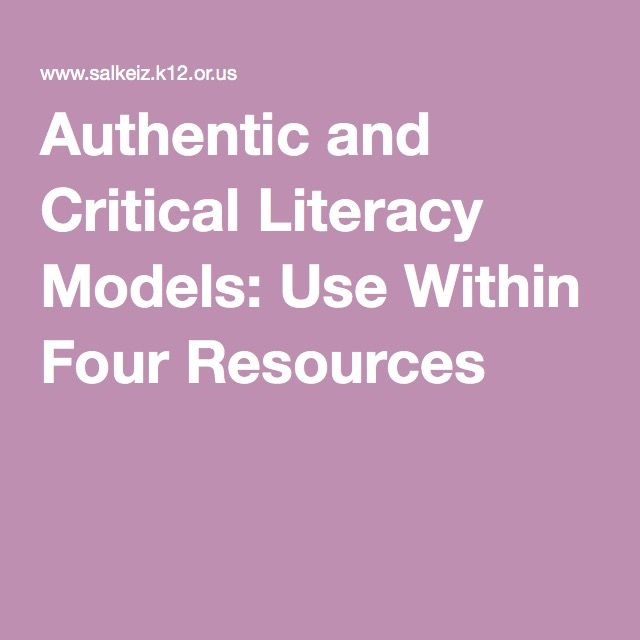 Authentic and Critical Literacy Models: Use Within Four Resources