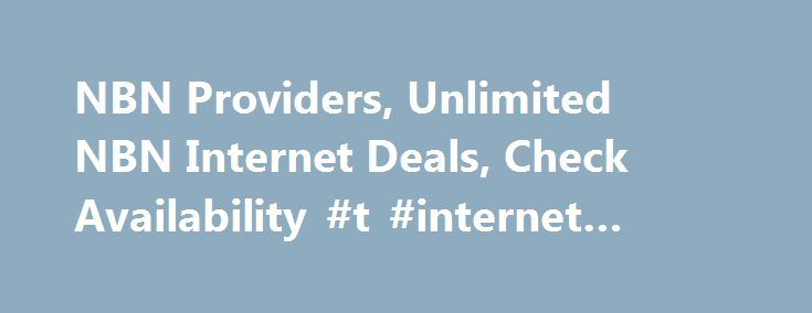 NBN Providers, Unlimited NBN Internet Deals, Check Availability #t #internet #providers http://bedroom.remmont.com/nbn-providers-unlimited-nbn-internet-deals-check-availability-t-internet-providers/  # Internet Want to know more about NBN? Sorry we can't identify your address iPrimus Line Rental Update Great News Great News Update Great News Update Great News Great News iPrimus Line Rental More information NBN Speed Sorry, we can't identify Unlimited Orange is the New Black, Marco Polo House…