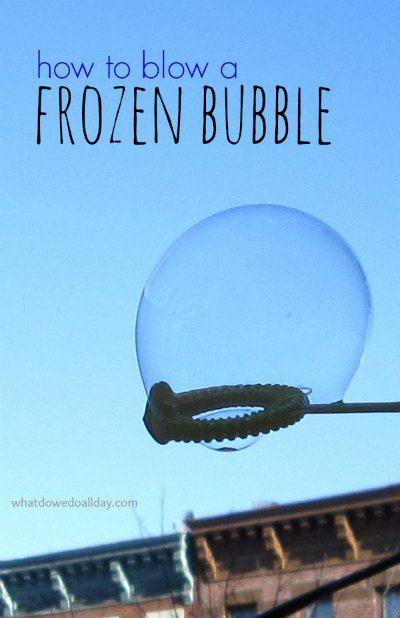 Blow a Frozen Bubble - amaze your kids with winter science when you shatter bubbles!