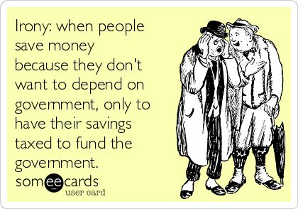 Something's gotta change. Tax hikes on individuals who save and plan for the future are not the answer.