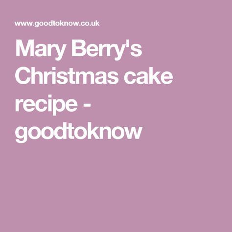 Mary Berry's Christmas cake recipe - goodtoknow