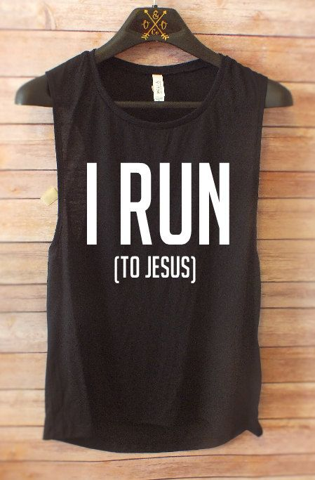 I RUN (to Jesus) muscle tank Thank you for stopping by Vino & Vinyl Co! ORDERING: To order individual shirts, please select the shirt size and