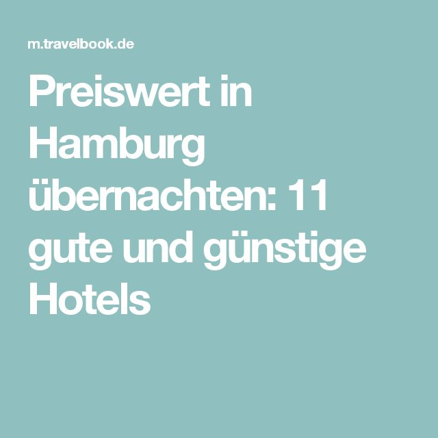 Preiswert in Hamburg übernachten: 11 gute und günstige Hotels
