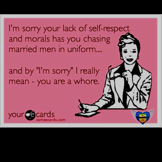 So relevant!  It disgusts me how some women have absolutely no self respect or morals!  Karma Bitches!!!!!!!!!