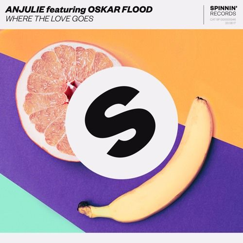 Anjulie Featuring Oskar Flood - Where The Love Goes [OUT NOW] by Spinnin' Records