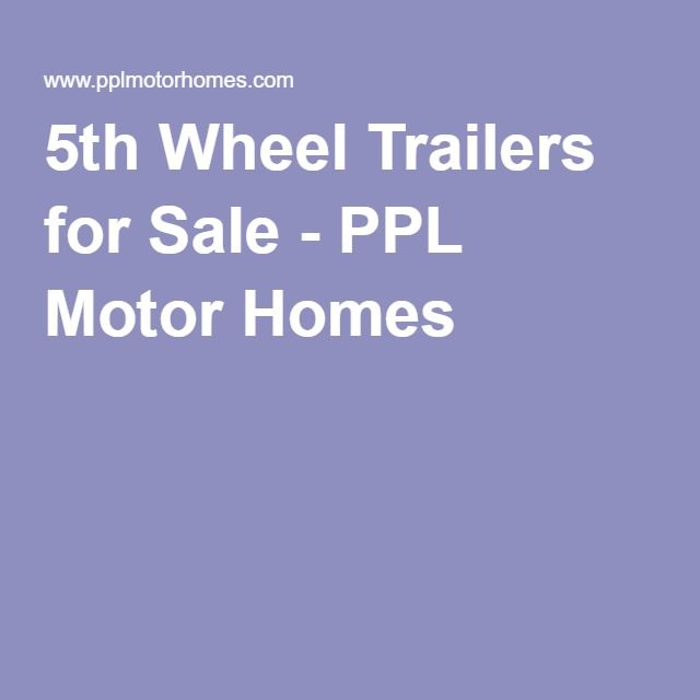 1000 ideas about 5th wheel trailers on pinterest travel Ppl motor home parts