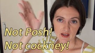 Not POSH, not COCKNEY -- How to have an Estuary English accent like me!! - YouTube