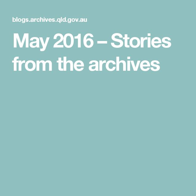 May 2016 – Stories from the archives