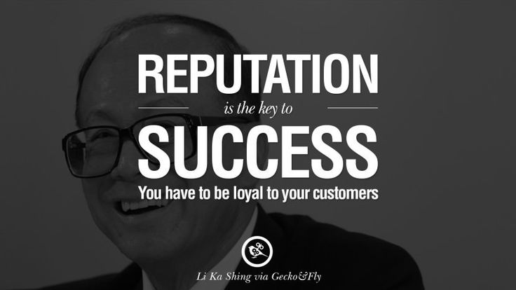Reputation is the key to success. You have to be loyal to your customers. best tumblr quotes instagram pinterest Inspiring Li Ka Shing Life Lessons and Business Quotes