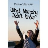 What Murphy Didn't Know (Paperback)By Kristin Blizzard