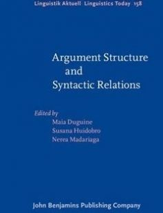 Argument Structure and Syntactic Relations A Cross-linguistic Perspective free download by Maia Duguine Susana Huidobro Nerea Madariaga (eds.) ISBN: 9789027255419 with BooksBob. Fast and free eBooks download.  The post Argument Structure and Syntactic Relations A Cross-linguistic Perspective Free Download appeared first on Booksbob.com.