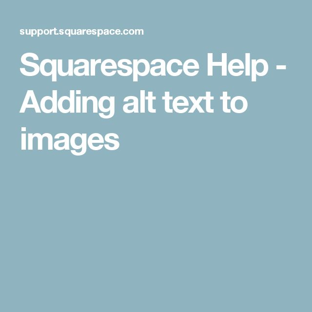 Squarespace Help - Adding alt text to images