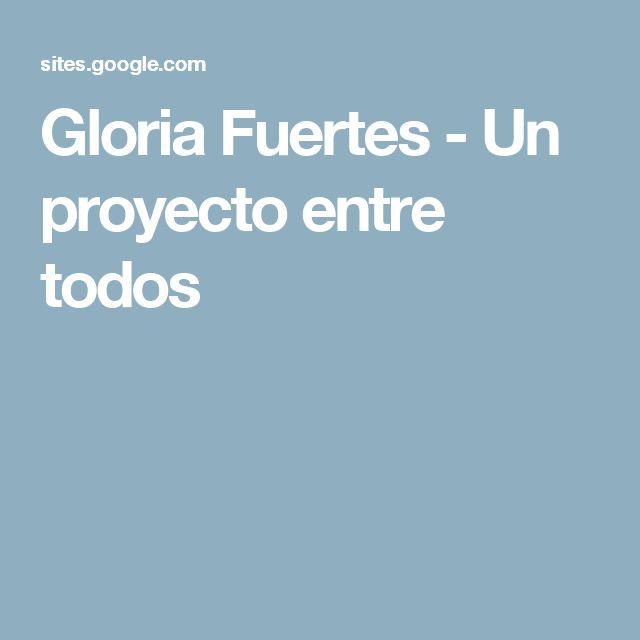 Gloria Fuertes - Un proyecto entre todos