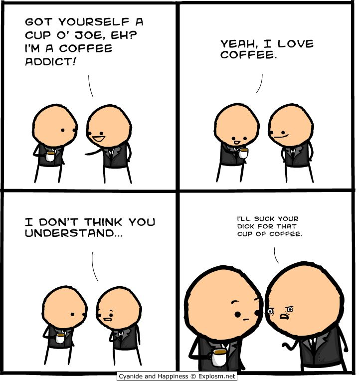 Coffee Addiction | Cyanide and Happiness | Pinterest | Cyanide and, Has gone and Addiction