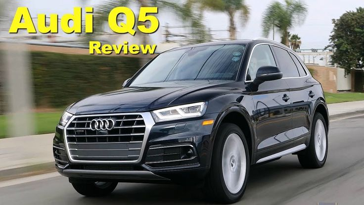 2018 Audi Q5 – Review and Road Test - YouTube