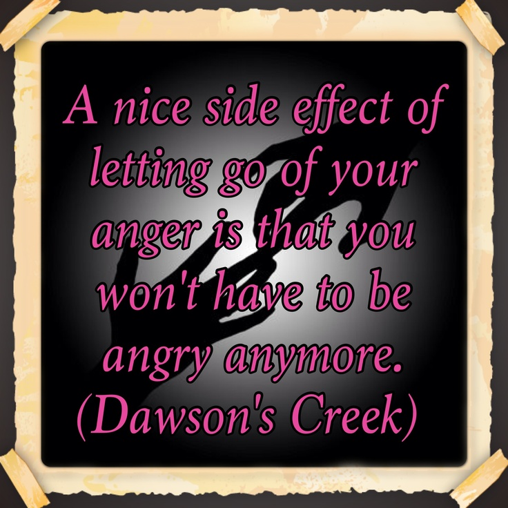 Quotes About Anger And Rage: A Nice Side Effect Of Letting Go Of