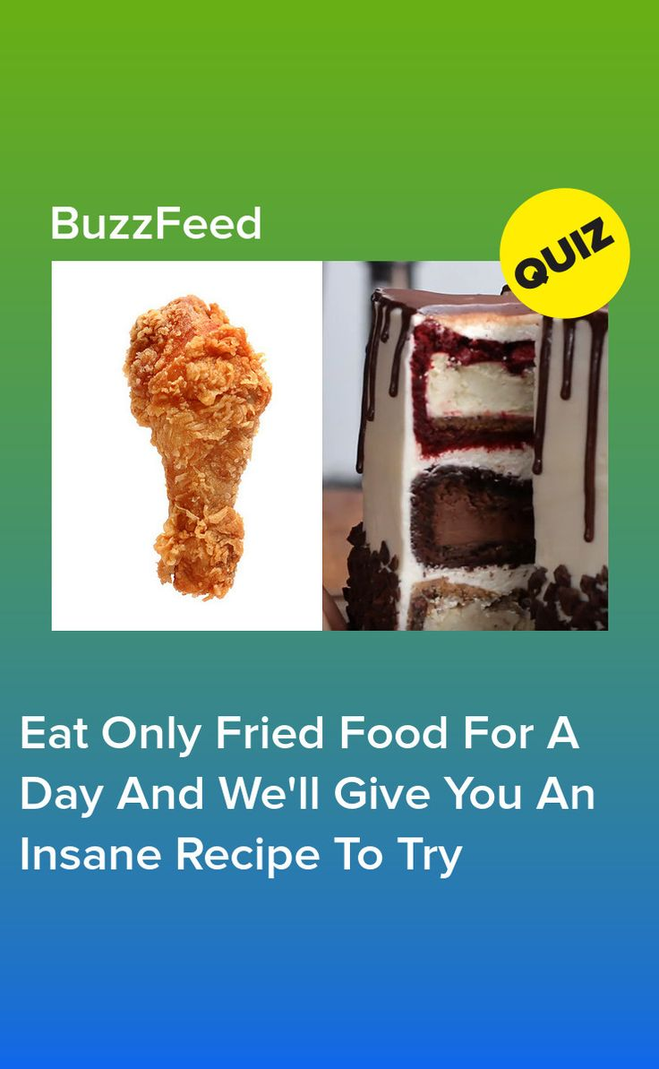 Eat Only Fried Food For A Day And We'll Give You An Insane ...