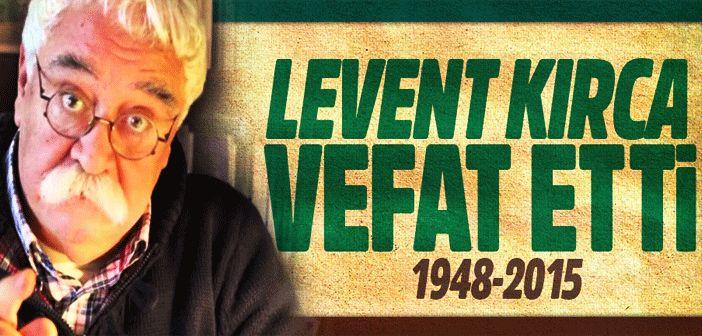 Usta oyuncu Levent Kırca dün gece hayatını kaybetti... #LeventKırca #Ustaoyunculeventkırca #leventkırcahayatınıkaybetti